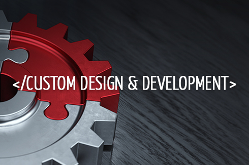 Custom Design and Development